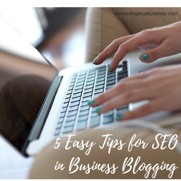 5 Easy Tips for SEO in Business Blogging