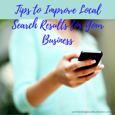 Tips to Improve Local Search Results for Your Business | connectinglocalbusiness.com