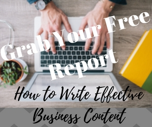 How to Write Effective Business Content - free report