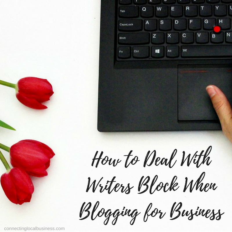 How to Deal With Writers Block When Blogging for Business